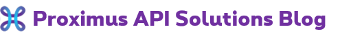 Proximus API Solutions Blog